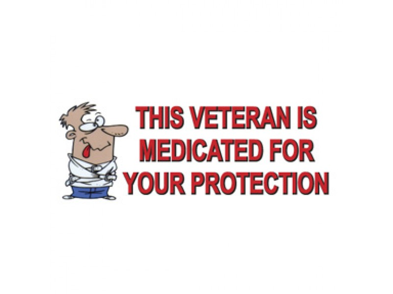 THIS VETERAN IS MEDICATED FOR YOUR PROTECTION *DECAL SHIRT AVAILABLE TO*