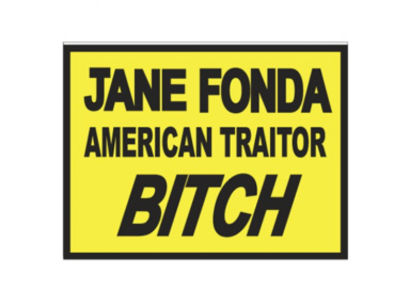JANE FONDA AMERICAN TRAITOR BITCH