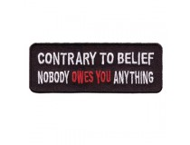 CONTRARY TO BELIEF NOBODY OWES YOU ANYTHING