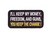 I LL KEEP MY MONEY FREEDOM AND GUNS YOU KEEP THE CHANGE