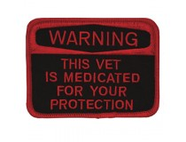 WARNING THIS VETERAN IS MEDICATED FOR YOUR PROTECTION